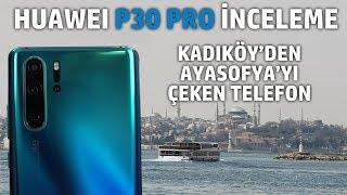 Huawei P30 Pro İnceleme - En İyi Fotoğraf Çeken Telefon!