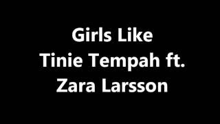 Tinie Tempah ft.  Zara Larsson // Girls Like // Lyrics