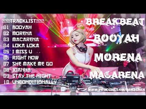 DJ BOOOYAH   MORENA   MACARENA   BREAKBEAT VERSI TERBARU 2018 - HeNz CheN