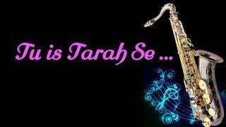 Tu Is Tarah Se Meri Zindagi Mein   Rafi    Aap To Aise Na The    Best Saxophone Instrumental