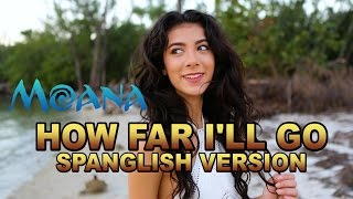HOW FAR I'LL GO (SPANGLISH)- Giselle Torres - Lyrics MOANA Disney Cover - Giselle Torres