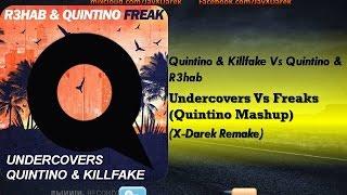 Quintino & Killfake Vs R3hab & Quintino - Undercovers Vs Freaks (Quintino Mashup) (X-Darek Remake)