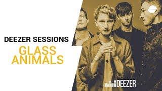Glass Animals - Life Itself - Deezer Session