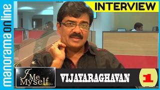 Vijayaraghavan | Exclusive Interview | Part 1/3 | I Me Myself | Manorama Online