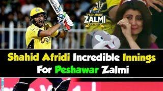 Shahid Afridi Incredible Innings For Peshawar Zalmi in PSL | HBL PSL