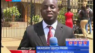 Pathologists to conduct a postmortem on the late Joseph Nkaiserry's body