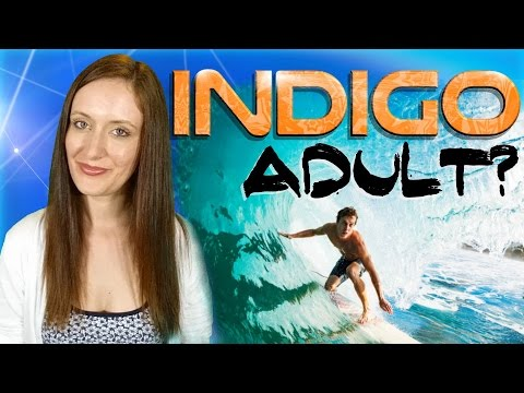 Calling Indigo Adults! Are You A Grown Indigo Child? What Are You Doing Here?