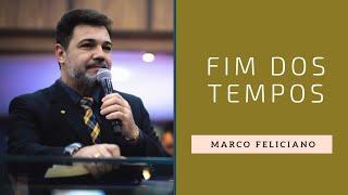 Fim dos tempos - Pregação Pr Marco Feliciano
