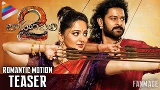 Baahubali 2 Romantic Motion Teaser | Prabhas | Anushka | Rajamouli | #Baahubali2 Teaser | Fan Made