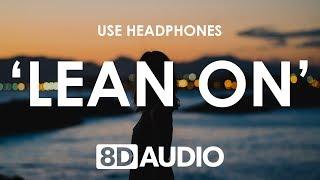 Major Lazer & DJ Snake - Lean On (8D AUDIO) 🎧 feat. MØ