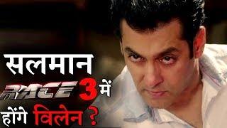 Salman Khan to play a Villain in RACE?