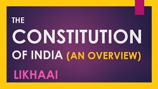 Polity Lecture (IAS) : Constitution Of India : An Overview