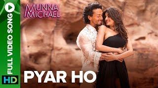 Pyar Ho - Full Video Song   Munna Michael   Tiger Shroff & Nidhhi Agerwal   Vishal & Sunidhi