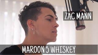 Maroon 5 Whiskey | Zac Mann Remix