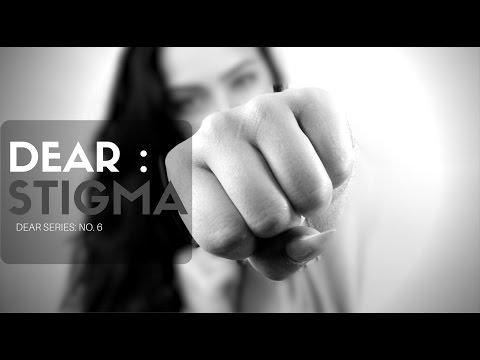 DEAR STIGMA - SPOKEN WORD - MENTAL HEALTH SPECIAL - #MHAW17