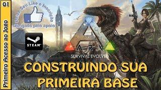ARK SURVIVAL EVOLVED - Primeiro acesso ao jogo, construindo sua cabana - DICAS e GUIA PT-BR