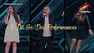 Dil Hai Hindustani 2 | 3 Dil Se Desi Performances