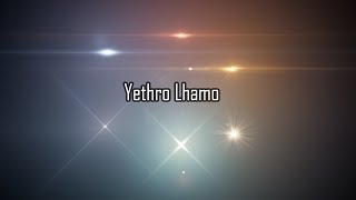 Yethro Lhamo ( Dzongkha Lyrics Video )