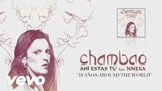 Chambao - Ahi Estas Tu ft. Nneka