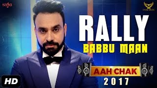 BABBU MAAN : Rally (Full Video) | Aah Chak 2017 | New Punjabi Song 2017 | Saga Music