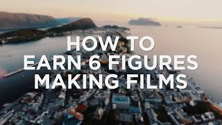 How To EARN 6 FIGURES Making Films: Business Of Filmmaking