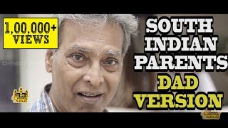 South Indian Parents Part-2 (DAD VERSION)   Every South Indian Parent In The World   Chennai Memes