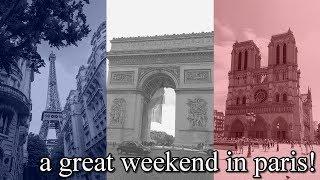 a great weekend in paris!