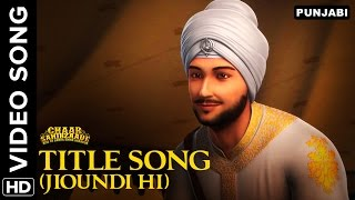 Chaar Sahibzaade Title Song Video (Jioundi Hi) | Chaar Sahibzaade: Rise Of Banda Singh Bahadur