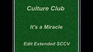 Culture Club  -  It's a Miracle (Edit Extended SCCV)