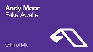 Andy Moor - Fake Awake