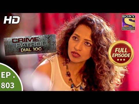 Xxx Mp4 Crime Patrol Dial 100 Ep 803 Full Episode 20th June 2018 3gp Sex