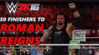 WWE 2K16 | 50 Finishers To Roman Reigns! (PS4)