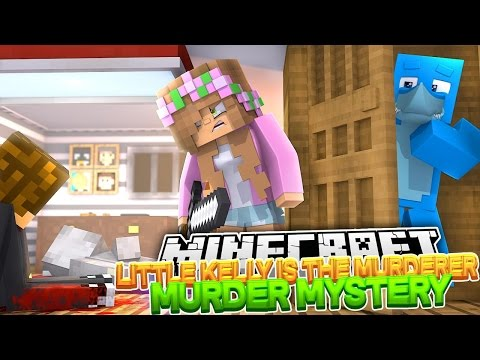 LITTLE KELLY IS THE MURDERER Murder Mystery Minecraft