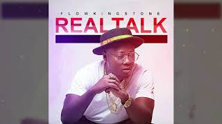 Flowking Stone - Real Talk - Official Audio