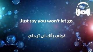 Say You Won't Let Go - James Arthur مترجمة عربى