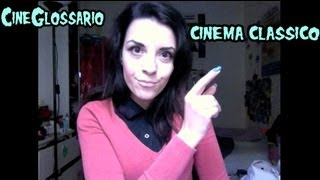 Cineglossary - Cinema classico / Classical Hollywood cinema . ENG subs