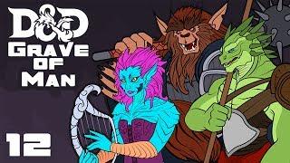 Grave of Man - Dungeons & Dragons [5e] Campaign - Part 12 - Reunion