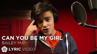 Bailey May - Can You Be My Girl (Official lyric Video)