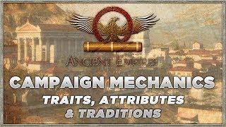 Ancient Empires Campaign Mechanics | Traits, Attributes & Traditions (Total War: Attila Mod)