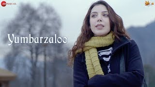 Yumbarzaloo | Official Music Video | Anisa Butt | Soni Razdan | Yawar Abdal | Sunayana Kachroo