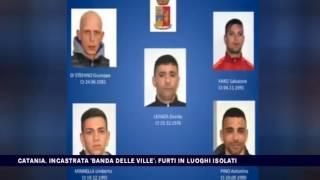 CATANIA, INCASTRATA 'BANDA DELLE VILLE', FURTI IN LUOGHI ISOLATI del 20-04-2017