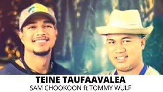 TEINE TAUFAAVALEA - Sam Chookoon ft Tommy Wulf - (Dr Rome Production | T.O.P)