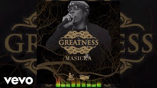 Masicka - Greatness (Audio)
