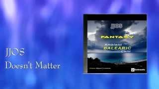 Jjos -  Doesn't Matter (Relax Chill Mix)