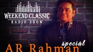 A.R. Rahman - Weekend Classic | Radio Show | роП.роЖро░рпН. ро░ро╣рпНрооро╛ройрпН ро╕рпНрокрпЖро╖ро▓рпН | Mirchi Senthil | HD Songs