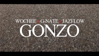 Wochee x G-Nate x Jazflow - Gonzo (Official Music Video)