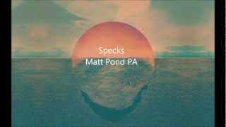 Matt Pond PA- Specks Lyrics