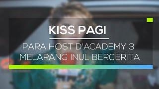 Para Host D'Academy 3 Melarang Inul Bercerita  - Kiss Pagi