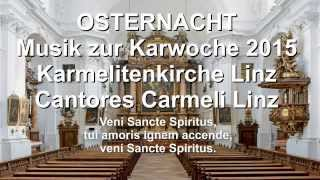 Musik zur Osternacht/Easter Vigil (Ostern/Easter 2015) 4. 4. 2015 20.00 in der Karmelitenkirche Linz
