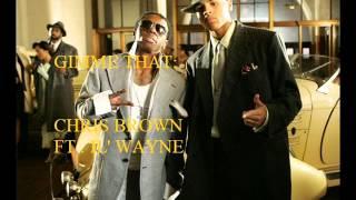 Chris Brown ft. Lil' Wayne- Gimme That
